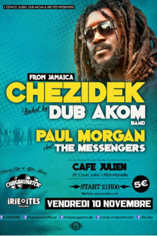 CHEZIDEK BACKED BY DUB AKOM BAND / PAUL MORGAN AND THE MESSENGERS @ Espace Julien - Marseille