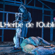 Théâtre L'HERBE  DE L'OUBLI