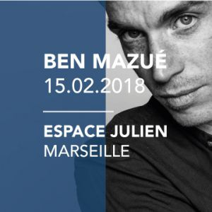 BEN MAZUE @ Espace Julien - Marseille