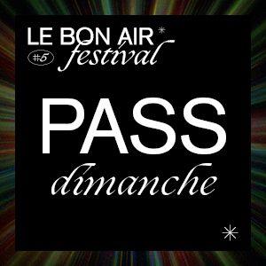 Festival Le Bon Air # Dimanche