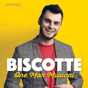 Biscotte - One Man Musical
