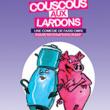 Théâtre COUSCOUS AUX LARDONS à TINQUEUX @ LE K - KABARET CHAMPAGNE MUSIC HALL - Billets & Places