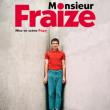 Spectacle MONSIEUR FRAIZE à CANNES @ THEATRE ALEXANDRE III - Billets & Places