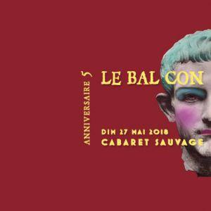 Le Bal Con - 5 ans @ Cabaret Sauvage - Paris
