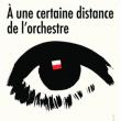 Festival A UNE CERTAINE DISTANCE DE L'ORCHESTRE à aulnay sous bois @ Salle MELIES CINEMA - Billets & Places