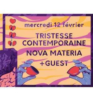 How To Love : Jour 2 / Tristesse Contemporaine / Nova Materia
