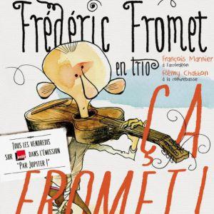 FRED FROMET - Ça Fromet ! @ BAIE DES SINGES - Cournon d'Auvergne