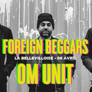 EXCUSE MY FRENCH : FOREIGN_BEGGARS_OM UNIT_&_MORE @ La Bellevilloise - Paris