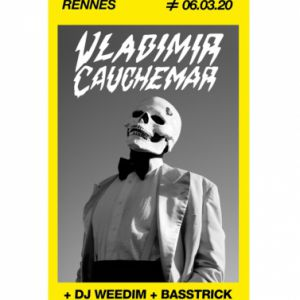 Vladimir Cauchemar + Dj Weedim + Basstrick