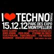 Festival I LOVE TECHNO FRANCE 2012 à MONTPELLIER @ PARC DES EXPOSITIONS - Billets & Places
