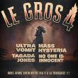 Concert LE GROS 4 à Toulouse @ ZENITH TOULOUSE METROPOLE - Billets & Places