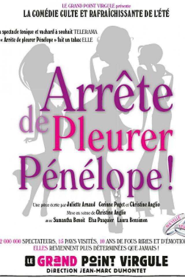 ARRÊTE DE PLEURER PÉNÉLOPE @ Théâtre Le Grand Point Virgule - PARIS