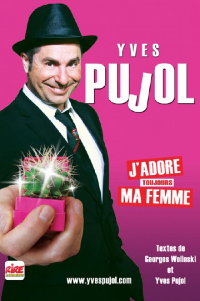 Yves Pujol - J'adore ma femme  @ Théâtre le Colbert  - TOULON
