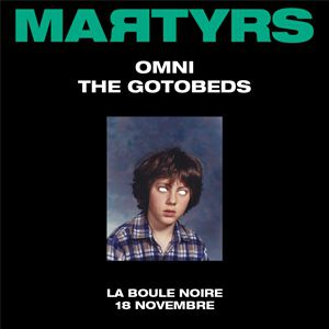 Martyrs 01 : Omni + The Gotobeds
