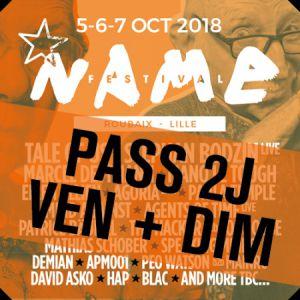 PASS 2 JOURS : VENDREDI + DIMANCHE • NAME FESTIVAL 2018 @ LA CONDITION PUBLIQUE - ROUBAIX