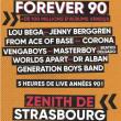 Concert FOREVER 90 à Eckbolsheim-Strasbourg @ Zenith de Strasbourg - Europe - Billets & Places