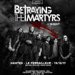 Concert BETRAYING THE MARTYRS + guests à Nantes @ Le Ferrailleur - Billets & Places