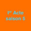 Théâtre 1er ACTE SAISON 5 à PARIS @ GRANDE SALLE ODEON (NN) - Billets & Places