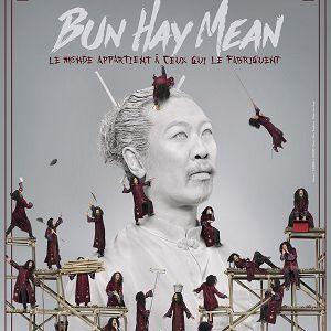 Bun Hay Mean Dans Le Monde Appartient À Ceux Qui Le Fabriquent