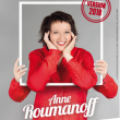 Spectacle ANNE ROUMANOFF à BOURG EN BRESSE @ Parc des Expositions - Billets & Places