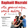 Spectacle RAPHAËL MEZRAHI - Ma grand-mère vous adore ! à NANTES @ THEATRE 100 NOMS  - Billets & Places