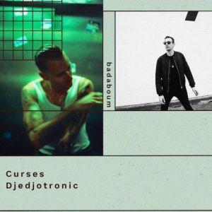 Curses, Djedjotronic