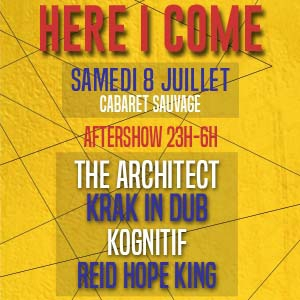 Aftershow Here I Come : Krak In Dub - The Architect - Kognitif... @ Cabaret Sauvage - Paris
