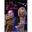Théâtre LE BAL DES P'TITS MONSTRES