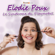 Spectacle Elodie Poux - Le Syndrome du Playmobil à Lille @ Le Splendid - Billets & Places