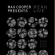 Concert Max Cooper presents Mesh
