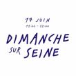 OPENING DIMANCHE SUR SEINE 17 JUIN à PARIS - Billets & Places
