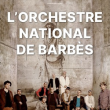 Concert Orchestre national de Barbès