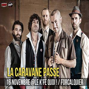 LA CARAVANE PASSE @ Le K'Fé Quoi! - FORCALQUIER