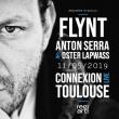 Concert FLYNT + ANTON SERRA & OSTER LAPWASS à Toulouse @ CONNEXION LIVE - Billets & Places