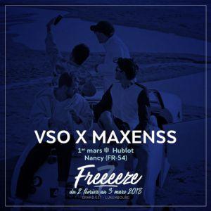 FESTIVAL FREEEEZE > VSO x MAXENSS @ Le Hublot - Nancy