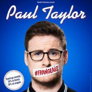 PAUL TAYLOR DANS #FRANGLAIS @ Cité des Congrès - Nantes