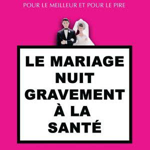 Le Mariage Nuit Gravement À La Santé