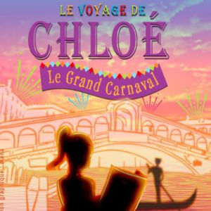 Le Voyage De Chloé, Le Grand Carnaval