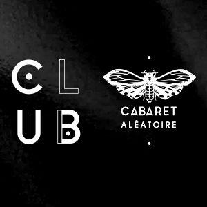 CLUB CABARET X JACK IN THE BOX  @ Cabaret Aléatoire - Marseille