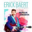 Spectacle ERICK BAERT, THE HUMAN JUKEBOX