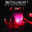 Concert Soirée anniversaire Metalliquoi ? - 5 ans
