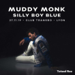 Concert MUDDY MONK, SILLY BOY BLUE à Villeurbanne @ TRANSBORDEUR - Billets & Places
