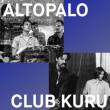 Concert Altopalo + Club Kuru à PARIS @ Pop-Up! - Billets & Places
