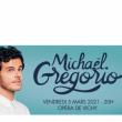 Spectacle MICHAEL GREGORIO à VICHY @ OPERA DE VICHY 2 categories - Billets & Places