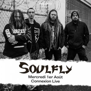 SOULFLY + Guest  @ Connexion Live - Toulouse