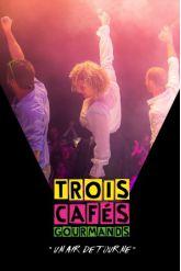Soirée TROIS CAFES GOURMANDS