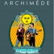 Concert ARCHIMEDE à TOULOUSE @ LE REX - Billets & Places