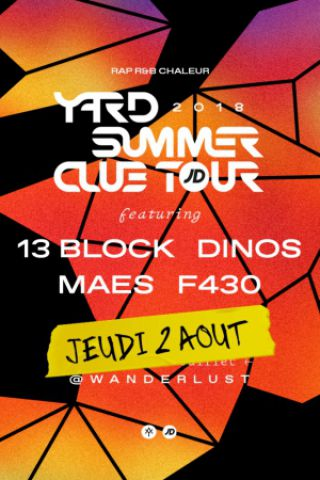 Soirée YARD Summer Club ft. 13 Block, Dinos, Maes, F430 à PARIS @ Wanderlust - Billets & Places