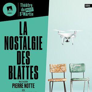 LA NOSTALGIE DES BLATTES @ Théâtre du Petit Saint-Martin - PARIS