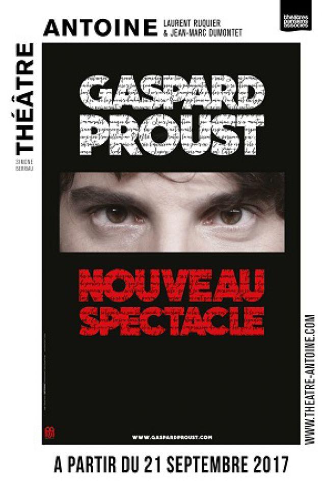 GASPARD PROUST @ Théâtre Antoine - Paris